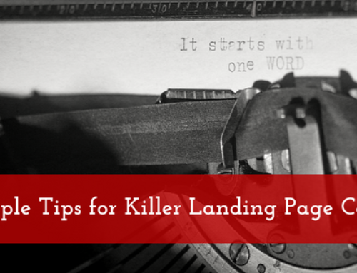 Simple Tips for Killer Landing Page Copy