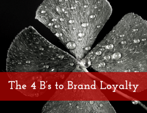 The 4 B's to Brand Loyalty