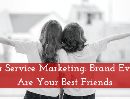 Customer Service Marketing: Brand Evangelists Are Your Best Friends
