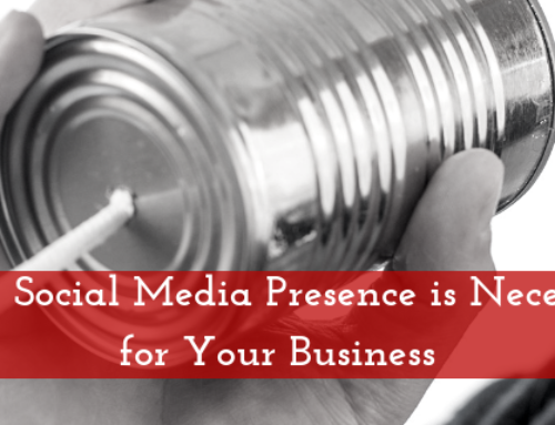 Why Social Media Presence is Necessary for Your Business