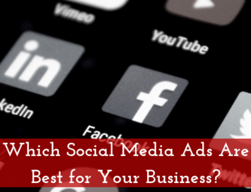 Which Social Media Ads Are Best for Your Business?