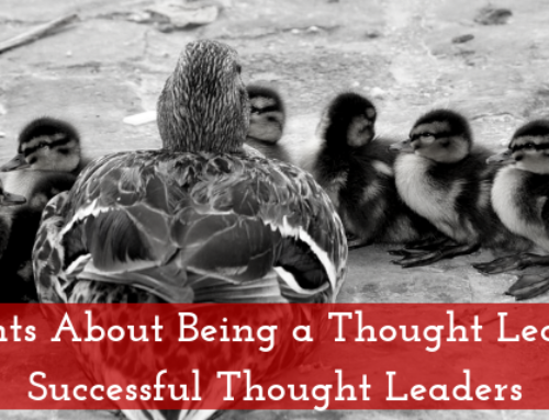 5 Thoughts About Being a Thought Leader from Successful Thought Leaders
