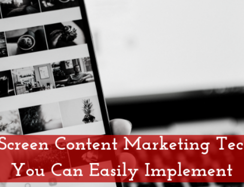 3 Cross-Screen Content Marketing Techniques You Can Easily Implement