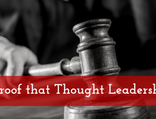 Prove It: Proof that Thought Leadership Works