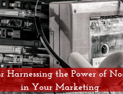 Tips for Harnessing the Power of Nostalgia in Your Marketing