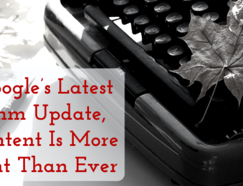 With Google's Latest Algorithm Update, Your Content Is More Important Than Ever