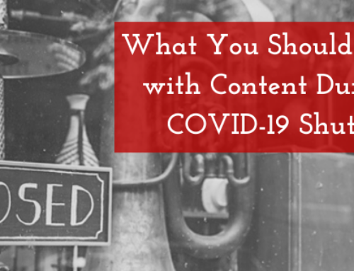What You Should Be Doing with Content During the COVID-19 Shutdown