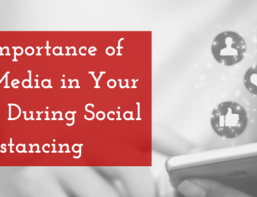 The Importance of Social Media in Your Business During Social Distancing