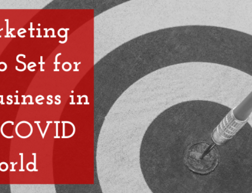 4 Marketing Goals to Set for Your Business in a Post-COVID World
