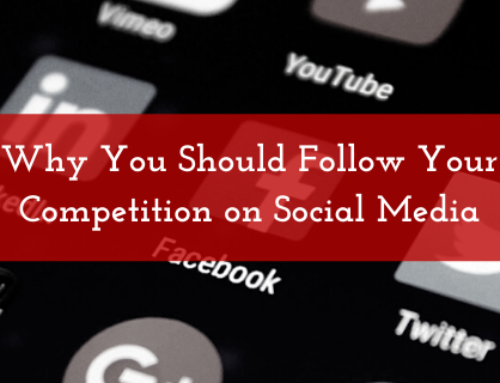 Why You Should Follow Your Competition on Social Media
