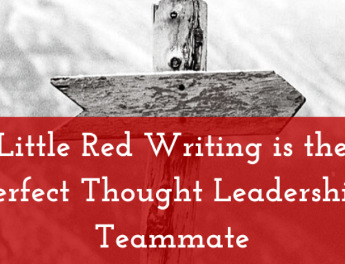 Little Red Writing is the Perfect Thought Leadership Teammate