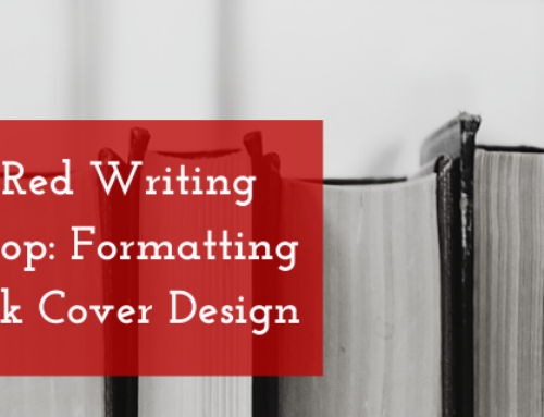 Little Red Writing Workshop: Formatting and Cover Design